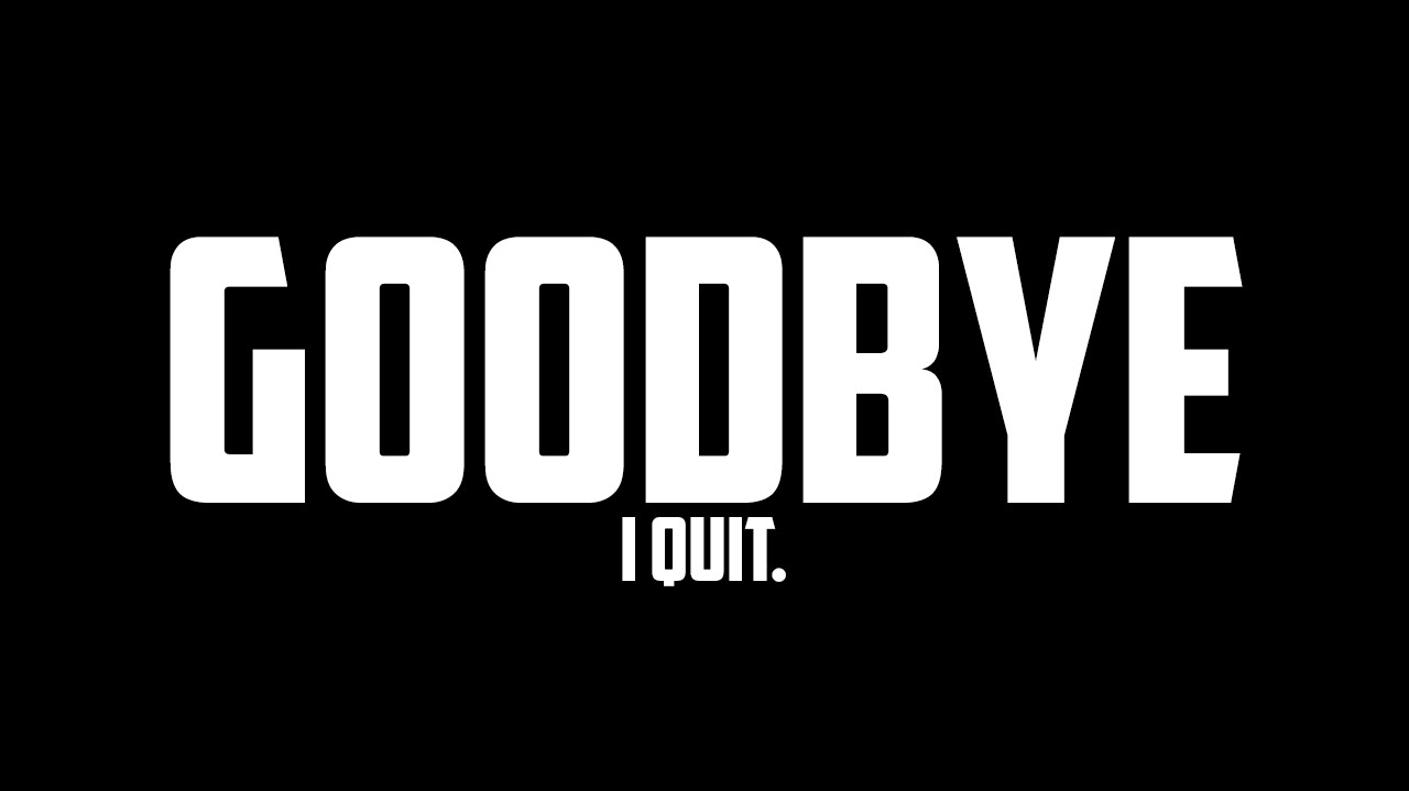 Image result for I quit!