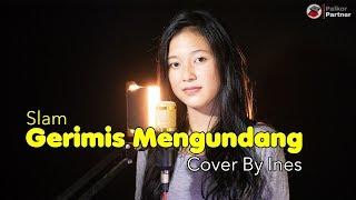 Download GERIMIS MENGUNDANG - SLAM | COVER BY INES