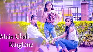 Main Chali Main Chali Ringtone💓Girls Ringtone💓Main Chali Main Chali Status💓Main Chali Ringtone💓