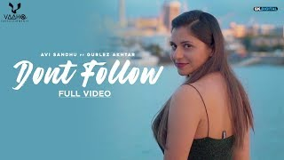 Don't Follow : Avi Sandhu Ft. Gurlez Akhtar (Official Song) Latest Punjabi Songs 2019