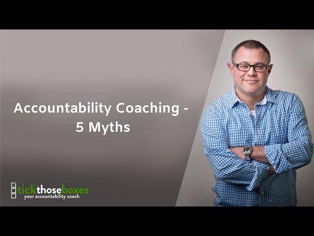Accountability Coaching - 5 Myths