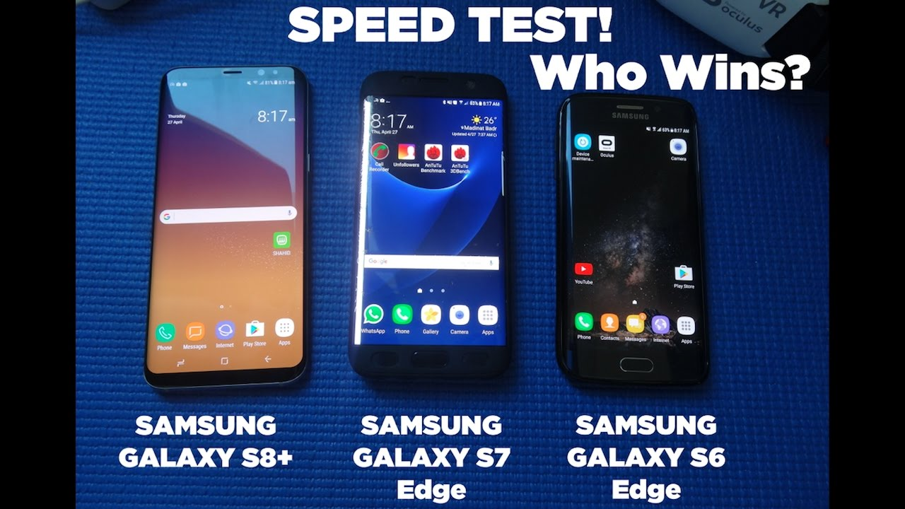 Samsung Galaxy S8+ VS Galaxy S7 Edge VS Galaxy S6 Edge ...