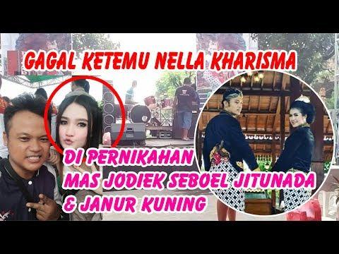 GAGAL ketemu Nella Kharisma di pernikahan mas Jodik seboel (Jitunada)& Janur kuning