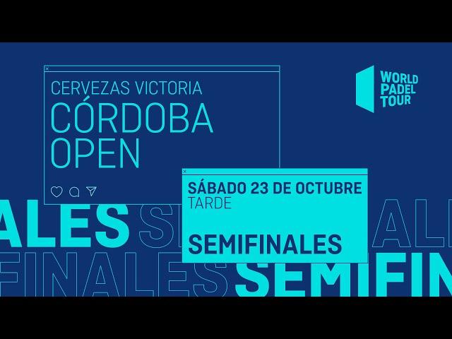 Semifinales Tarde - Cervezas Victoria Córdoba  Open 2021  - World Padel Tour