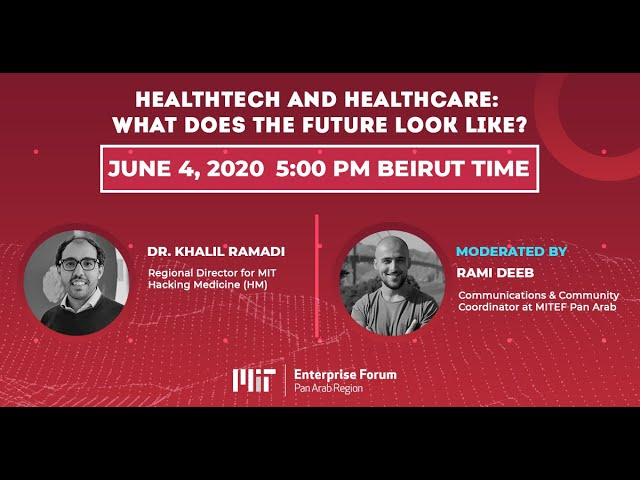 MIT Enterprise Forum Webinar: What does the future of HealthTech look like?