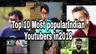 Most Popular Indian Youtubers | In India 2018 | By Secret Top 10s