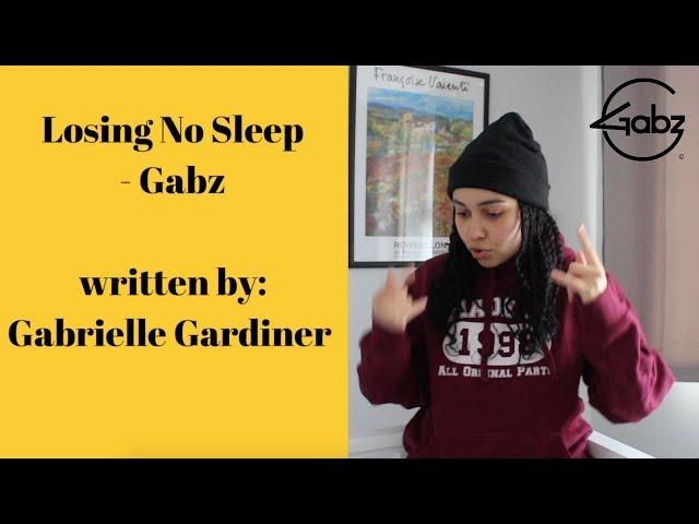 Losing No Sleep - Gabz (Behind The Lyrics)
