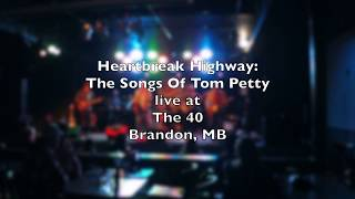 Heartbreak Highway:  The Songs of Tom Petty at The 40 Club in Brandon, Manitoba