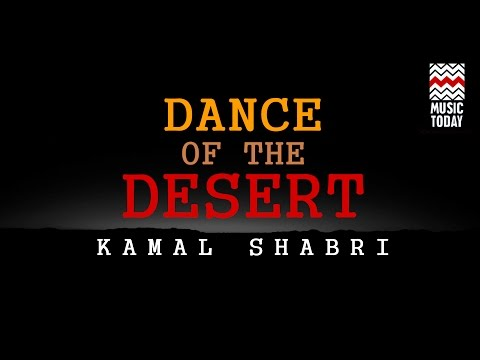 Dance of the Desert I Audio Jukebox I Instrumental I World Music | Kamal Sabri