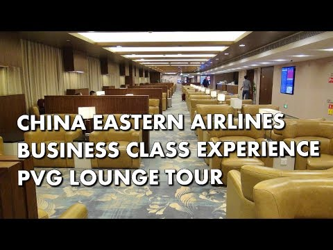 BUSINESS CLASS LOUNGE TOUR - China Eastern / SkyTeam PVG Shanghai