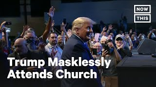 Trump Attends Indoor Church Service Maskless | NowThis