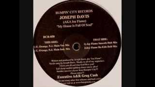 Joseph Davis - My House Is Full Of Soul (Joe Flame Smooth Dub Mix)