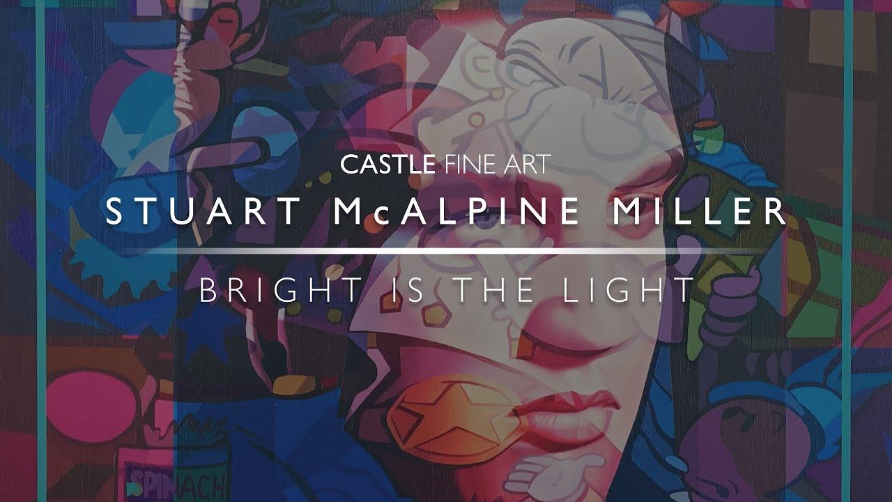 Stuart Mcalpine Miller Bright Is The Light Youtube