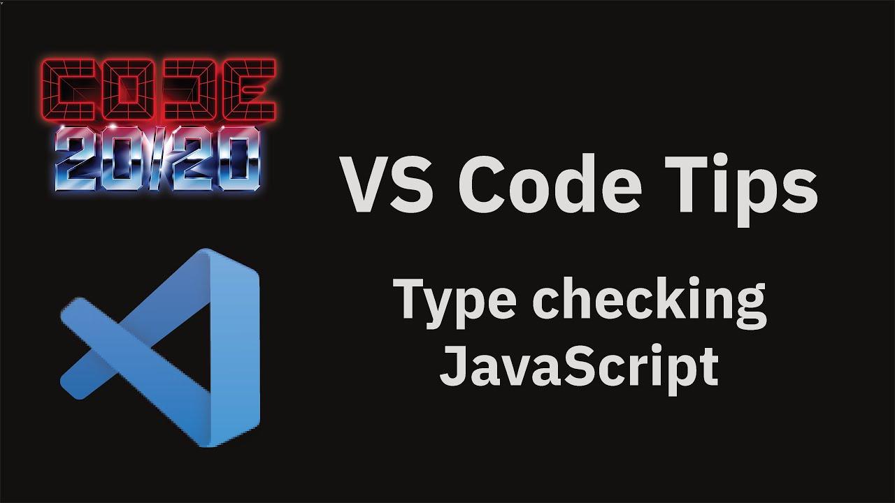 Type checking JavaScript