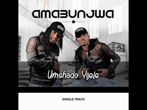Download AMABUNJWA - UMSHADO YIJELE (2021)
