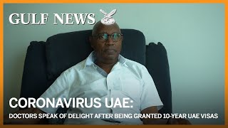Coronavirus: Doctor speaks of delight after being granted 10-year UAE visa