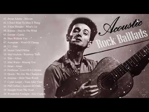 The Greatest Rock Ballads Of All Time - Acoustic Rock Ballads Collection