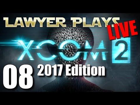 Lawyer Plays LIVE:  XCom 2 -2017 Edition - 08