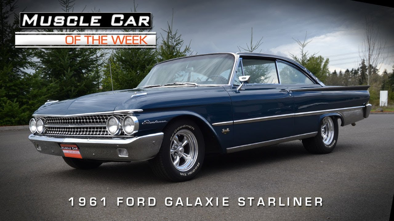 Classic Muscle Cars For Sale >> Muscle Car Of The Week Video #43: 1961 Ford Starliner ...