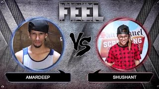 FEEL 2016 | AMARDEEP VS SHUSHANT | FINAL BATTLE