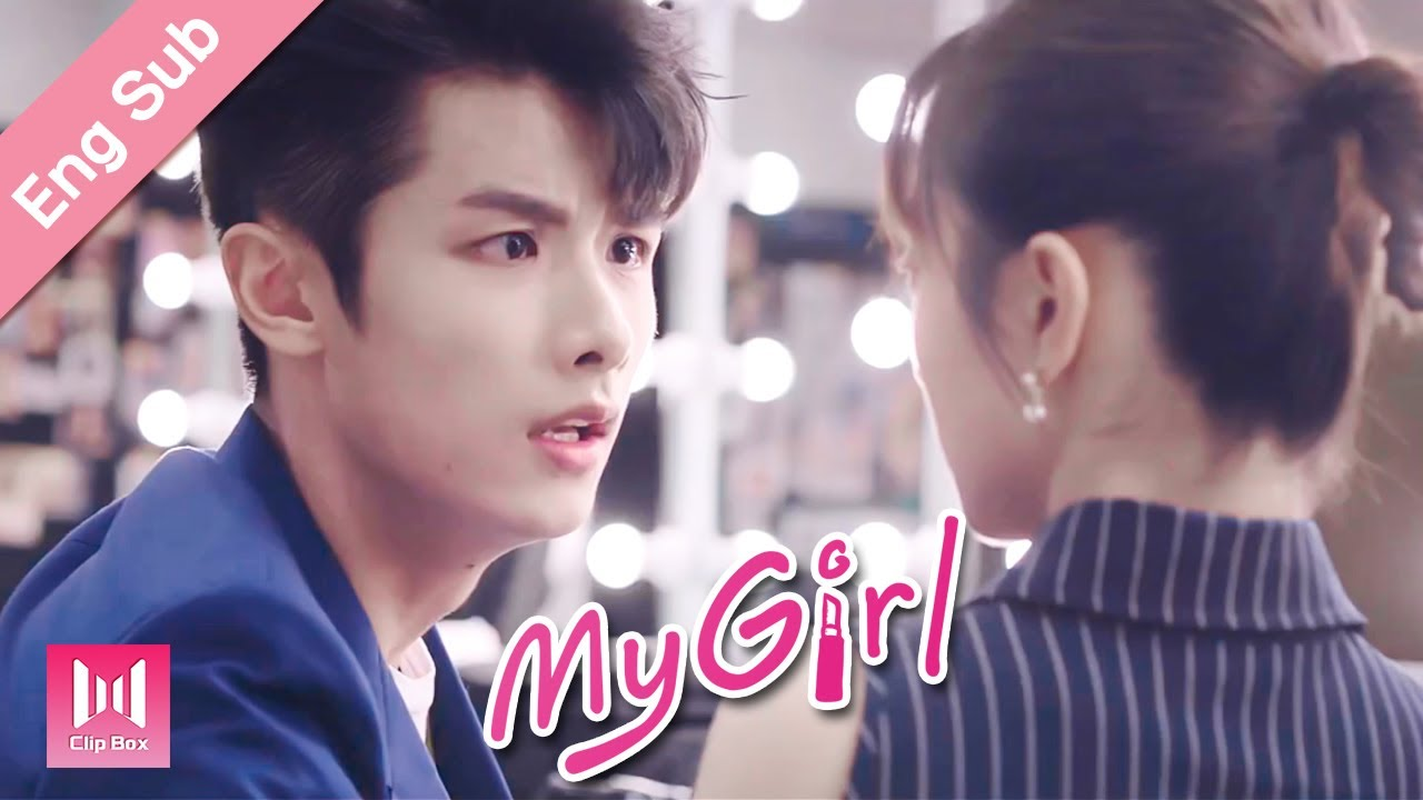 Download [Eng Sub]How fickle can a man be and make an apology to you😂?! My Girl Ep 03 (2020) 99分女朋友💖