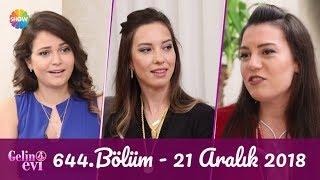 Gelin Evi 644. Bölüm  21 Aralık 2018