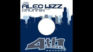Alec Wizz Drummin'( Louis Benedetti Main Mix)