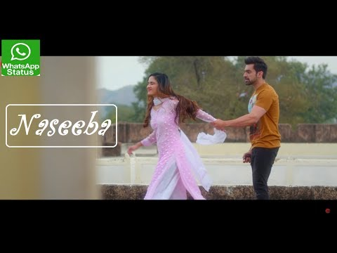 Naseeba | Arjit Taneja | WhatsApp Status Video - Latest Song 2019