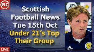 Under 21's Top Euro Group - Tuesday 15th October - PLZ Scottish Football News
