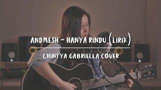 Hanya rindu - Andmesh kamaleng (Chintya Gabriella Cover & Lirik)