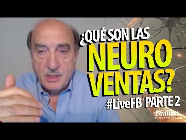 ¿Qué son las neuroventas? - Parte 2 - #LiveFB