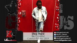 Step Hard - Be Careful - Careful Riddim (Official Audio 2019)