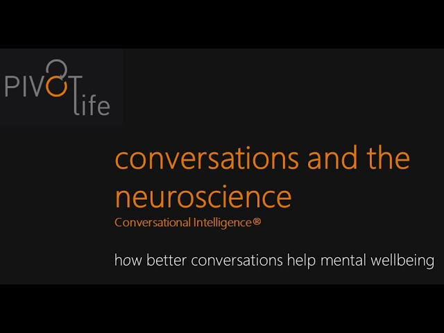 Conversations and the Neuroscience...