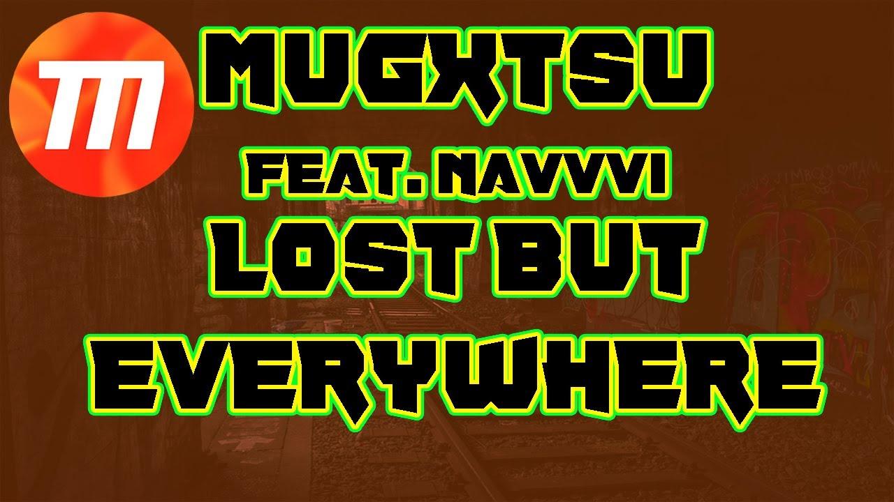 Lost But Everywhere - MUGXTSU (FEAT. nAvvvi) (PROD. w a s)