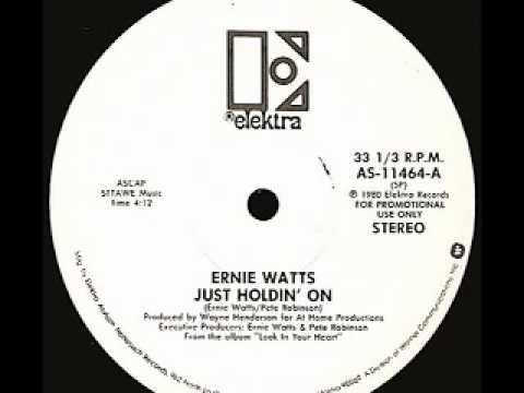 ERNIE WATTS - Just Holdin