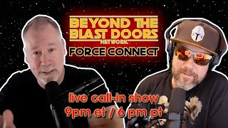 Live Star Wars Call-In Show! Beyond the Blast Doors Force Connect