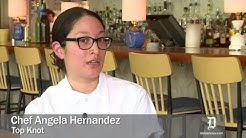 Off the Menu: Uncut interview with Chef Angela Hernandez of Top Knot
