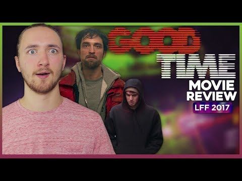 Good Time Movie Review - LFF 2017 streaming vf