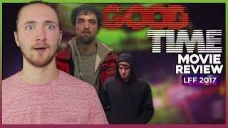 Good Time Movie Review - LFF 2017