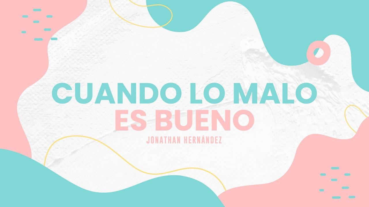 Cuando lo malo es bueno - Jonathan Hernández - CBI Barcelona