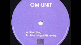 Om Unit - Searching (EAN Remix)