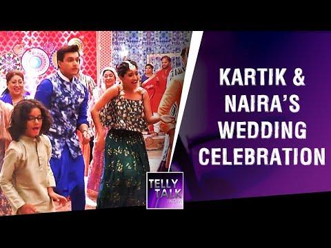 Kartik & Naira's Wedding Celebrations With Family | Yeh Rishta Kya Kehlata Hai
