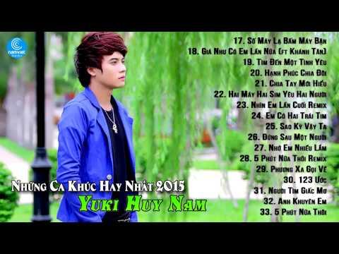 Những Ca Khúc Nhạc Trẻ Hay Nhất Của Yuki Huy Nam 2015 - Tại Vì Anh Tại Vì Anh