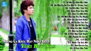Những Ca Khúc Nhạc Trẻ Hay Nhất Của Yuki Huy Nam 2015 - Tại Vì Anh ...