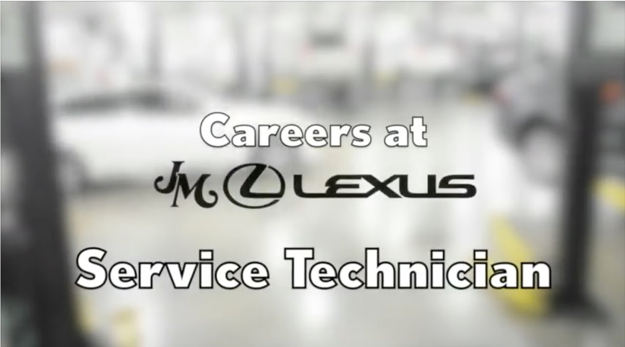 Jm Lexus Service >> Jm Lexus Careers Automotive Service Technicians