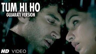 Tum Hi Ho Gujarati Version (Taravina Hu Tara Vina) Aashiqui 2 | Aditya Roy Kapur, Shraddha Kapoor