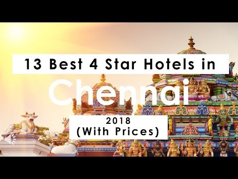 13 Best 4 Star Hotels in Chennai 2018 (with Prices)