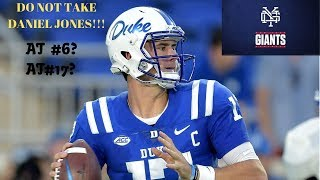 I Will Be IRATE If The Giants Draft Daniel Jones at #6 Or #17! STAY AWAY!