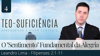 "4. Humildade: O ""Sentimento"" Fundamental da Alegria (Filipenses 2:1-11) - Leandro Lima"