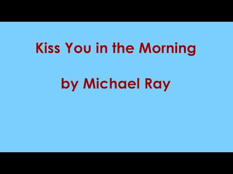 Michael Ray - Kiss You in the Morning (lyrics)